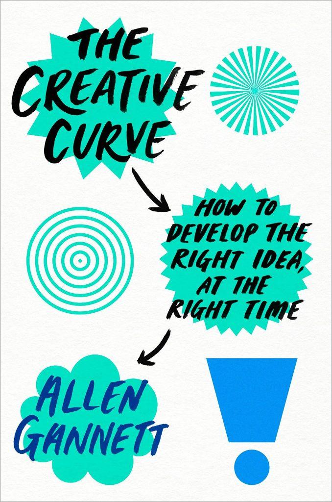 منحنی خلاق: چگونگی پرورش بهترین ایده، در زمان مناسب نوشته آلن گانت