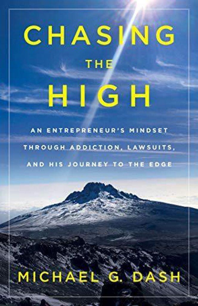 تعقیب بالا: ذهنیت یک کارآفرین از طریق اعتیاد، دادخواست، و سفر وی به انتها نوشته مایکل دش