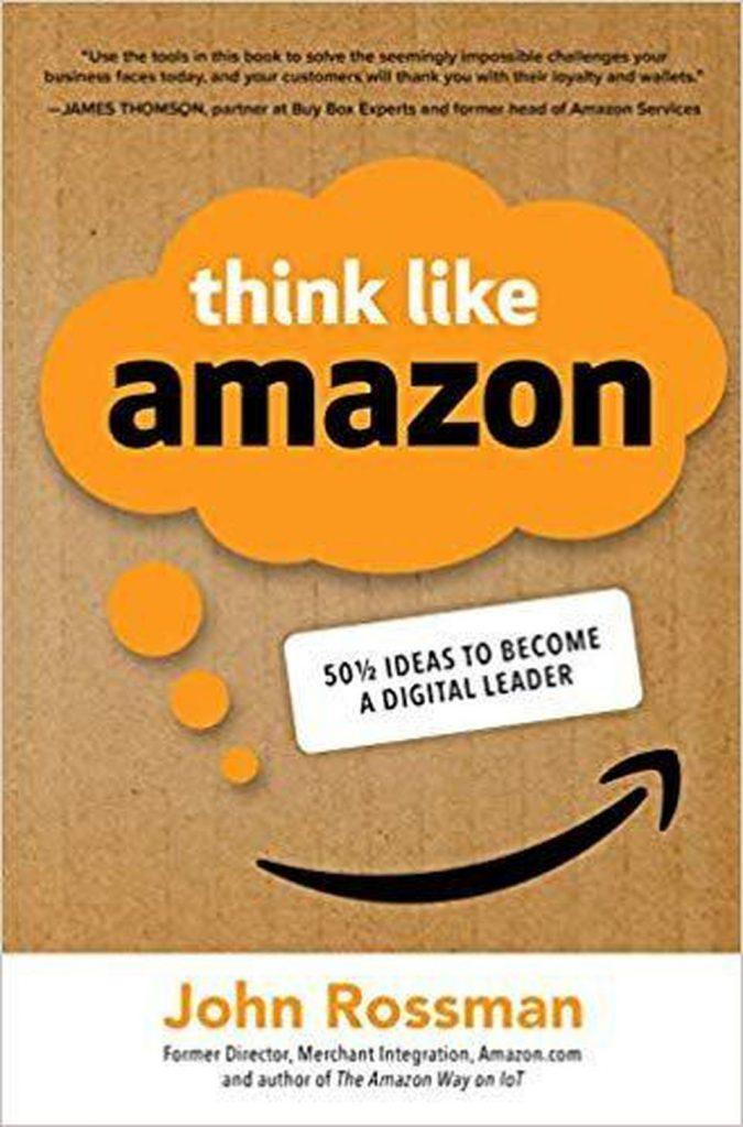 مانند آمازون بیاندیشید: 50 و نصفی ایده برای تبدیل شدن به یک رهبر دیجیتال نوشته جان راسمن